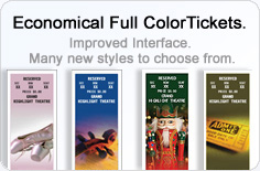 Economical Full Color Tickets. Improved interface. Many new styles to choose from.